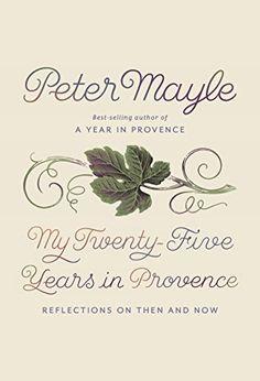 My Twenty-Five Years in Provence: Reflections on Then and... https://www.amazon.com/dp/0451494520/ref=cm_sw_r_pi_dp_U_x_9qItBbGDZDABB