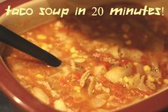 Taco Soup in 20 Minutes - Love, Fun and Football