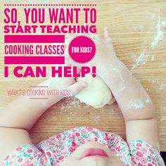Learn how to teach cooking classes for kids from What's Cooking with Kids