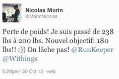 """Nicolas Morin (twitter.com/MorinNicolas) a tweeté : """" Perte de poids! Je suis passé de 238 lbs à 200 lbs. Nouvel objectif: 180 lbs!! :)) On lâche pas! RunKeeper Withings """" En savoir plus : http://www.withings.com/fr/bodyanalyzer"""