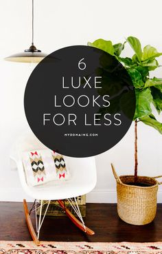 How to get the luxe look for less