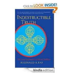Amazon.com: Indestructible Truth: The Living Spirituality of Tibetan Buddhism eBook: Reginald A. Ray: Kindle Store