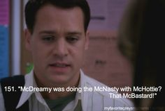 George to Meredith: McDreamy was doing the McNasty with McHottie. That McBastard! My Favorite Grey's Moments - Grey's Anatomy quotes. I love George. Greys Anatomy Derek, Greys Anatomy Funny, Grey Anatomy Quotes, Grays Anatomy, Anatomy Humor, Tv Show Quotes, Movie Quotes, Funny Quotes, Dark And Twisty