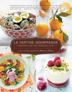 """From the Washington Post:   """"Summer cookbooks to keep you in the kitchen: Beatrice Peltre gives us creative food with big flavors that draw on her French childhood. Her writing is personal and charming."""""""