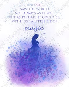 """And she saw the world not always as it was, but as perhaps it could be, with just a little bit of magic.""  Printable Cinderella quote by Heartlight Printables on Etsy. Dreamer, princess, quote, inspirational, wall art, print."