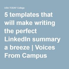 5 templates that will make writing the perfect LinkedIn summary a breeze | Voices From Campus News for College Students | USA TODAY College