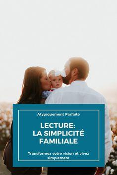 Simplicité familiale. Moment parfait pour travailler ses valeurs et simplifier sa vie. #minimalisme #simplicité #lecture #parentalité #bienveillance #douceur Coin, Moment, Parfait, Blogging, Thankful, Community, Happy, Movie Posters, Movies