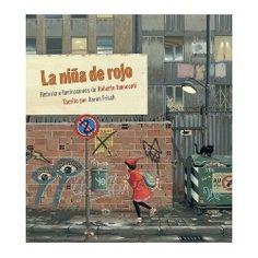 La niña de rojo. Ilustrado por Roberto Innocentti. +9.