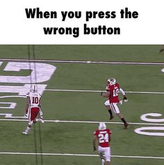 When you press the wrong button