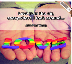 """Love is in the air, everywhere I look around..."" - John Paul Young"