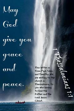 1 Thessalonians 1:1 This letter is from Paul, Silas, and Timothy.  We are writing to the church in Thessalonica, to you who belong to God the Father and the Lord Jesus Christ. May God give you grace and peace.