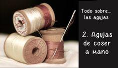 Todo sobre las agujas – 2. Agujas para coser y bordar a mano