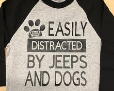 Easily Distracted by jeeps and dogs baseball or regular t-shirt - avail in other colors.