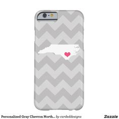 Personalized Gray Chevron North Carolina Heart Barely There iPhone 6 Case