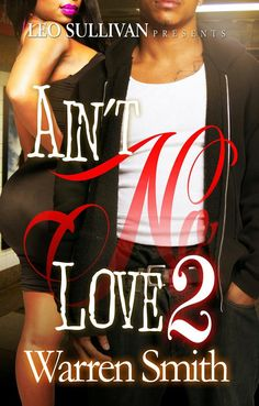 """Author Warren Smith Is Back With His New Book """"Aint No Love 2"""""""