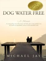 DOG WATER FREE by Michael Jay