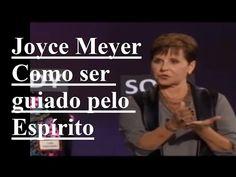 Joyce Meyer - Como ser guiado pelo Espírito sermão 2017 - YouTube