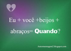 Beijo Boa noite Bom dia Bonitas Cantadas Curtas Decepção amorosa Declaração de amor Deus Engraçadas Família Indiretas de amor Juras Tu Me Manques, Quote Citation, Love You, My Love, Good Vibes, Sentences, Haha, Love Quotes, Romance