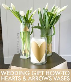 Wedding Gift How-To Hearts and Arrows Vases! Would be so great for a shower too! -- Tatertots and Jello