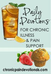 Devotions for those with a chronic illness.
