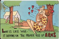 1943 World War II Postcard – Love is like war, it depends on the proper use of ARMS. Card was common during WWII.