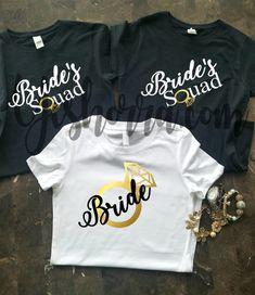 Hey, I found this really awesome Etsy listing at https://www.etsy.com/listing/466816081/bride-squad-t-shirts-bride-shirts-bridal