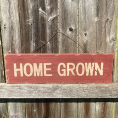 Home Grown - Distressed Farmhouse Wooden Sign