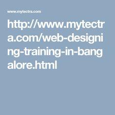 http://www.mytectra.com/web-designing-training-in-bangalore.html