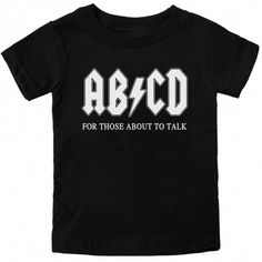 The Kiditude AB/CD For Those About to Talk toddler t-shirt is a perfect gift for a rockstar in training and the parent who loves the rock-n-roll band AC/DC! T-shirt is cotton and machine washable. Siz