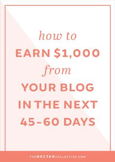 How to Earn $1,000 From Your Blog in the Next 45-60 Days