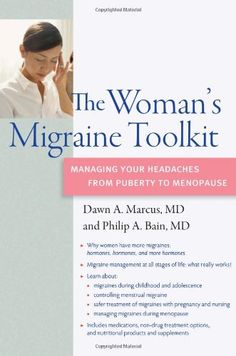 The Woman's Migraine Toolkit: Managing Your Headaches fro...