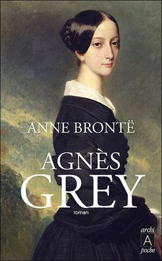 Agnes Grey, by Anne Bronte. I had rather low expectations for this lesser-known… Charlotte Bronte, Emily Bronte, Jane Eyre, I Love Books, Good Books, Books To Read, My Books, Bronte Novels, Jane Austen Novels