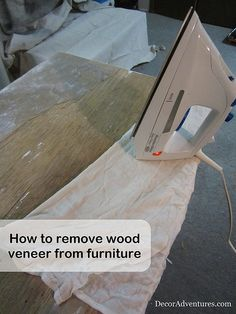 How to Remove Wood Veneer From Furniture by Decor Adventures, via Flickr