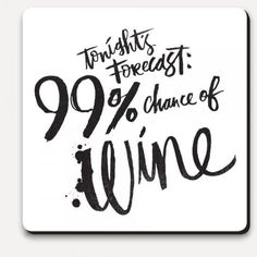 This new coaster sums up tonight's forecast! #winenight #winestagram #winetime #shutthefrontdoorstore