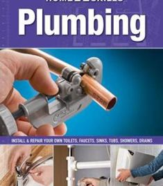 Homeskills: Plumbing: Install & Repair Your Own Toilets Faucets Sinks Tubs Showers Drains PDF