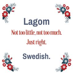 Forget Hygge, Let's Live Lagom in 2017