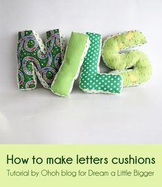 How to make a cushion letter - Dream a Little Bigger