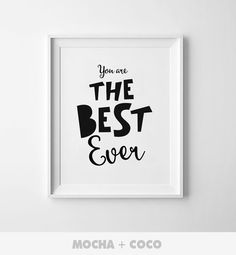 You Are The Best Ever | Poster, Kids Wall Art, Cute Children's Wall Decor, Nursery Room, Printable Mocha + Coco, instant PRINT FILE DOWNLOAD