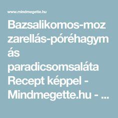 Bazsalikomos-mozzarellás-póréhagymás paradicsomsaláta Recept képpel - Mindmegette.hu - Receptek Mozzarella