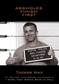 I would probably hate him, then love him, then hate him again if I knew Tucker Max in person, because that's how I felt reading his books. He is rude, crude, and has a self-absorbed (self-admitted) attitude, but damn, he has some funny stories.