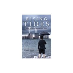 Rising Tides : Climate Refugees in the Twenty-first Century (Paperback) (John R. Wennersten & Denise
