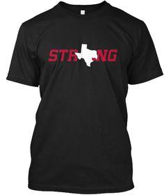 Texas Strong I Love Houston Texas T Shirt Black T-Shirt Front
