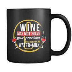 Wine Solves Problems Mug $16.99