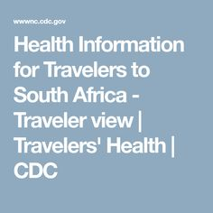 Health Information for Travelers to South Africa - Traveler view | Travelers' Health | CDC