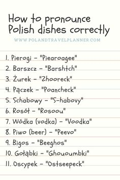 Polish Food Cheat sheet How to Ask For It And remember… pierogi is plural Because they are like potato chips, you can't eat just one! Polish Words, Polish Names, Polish Sayings, Polish Alphabet, Learn Polish, Polish Language, Poland Travel, How To Pronounce, Polish Recipes
