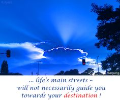 ... #life's main streets ~ will not necessarily #guide you towards your #destination !