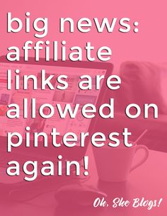Surprise news! It was just announced that bloggers can post affiliate links on Pinterest again! This is a great way for bloggers to make money so it's time to grow your Pinterest accounts AND get involved with affiliate marketing. Check out Oh, She Blogs! (http://ohsheblogs.com) to learn how to make money blogging and on social media!