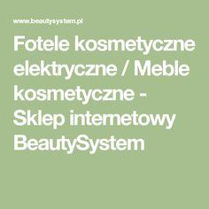 Fotele kosmetyczne elektryczne / Meble kosmetyczne - Sklep internetowy BeautySystem