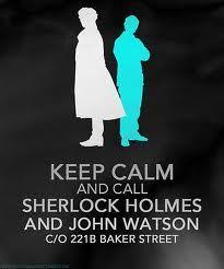 Keep Calm and call Sherlock Holmes and John Watson c/o 221B Baker Street