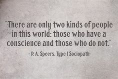 After studying the traits of the sociopath, psychopath, and type 1 sociopath and then watching the news, would you agree with this statement?